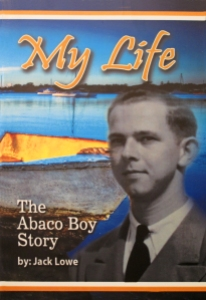 Jack Lowe, The Abaco Boy Story, Bahamas, Marsh Harbour