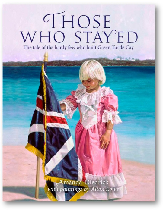 Now Available: Those Who Stayed, a coffee table book about the history of Green Turtle Cay in the Bahamas. A must for those interested in Bahamian history.