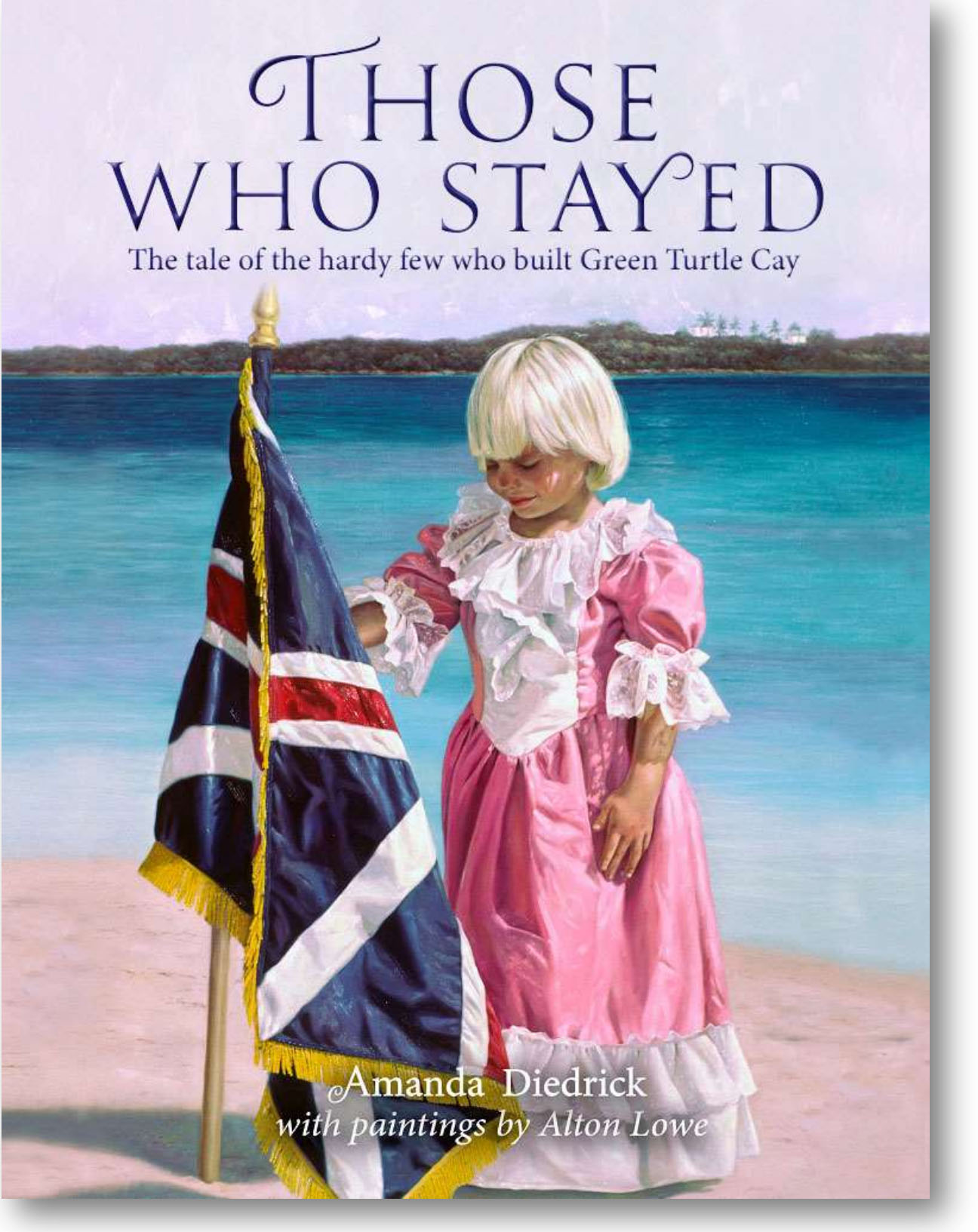 Those Who Stayed - The History of Green Turtle Cay, Bahamas